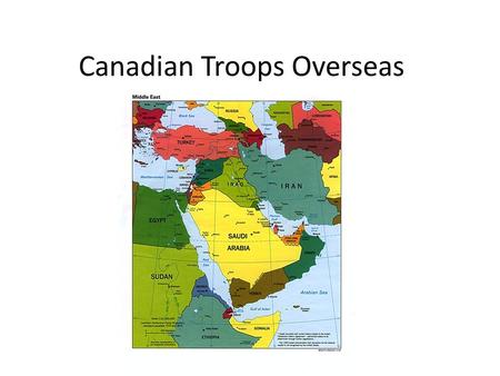 Canadian Troops Overseas. THE PERSIAN GULF WAR WHEN: August 1990 WHERE: Kuwait ACTION TAKEN: The Iraqi Army invaded Kuwait; Hussein claimed that Kuwait.