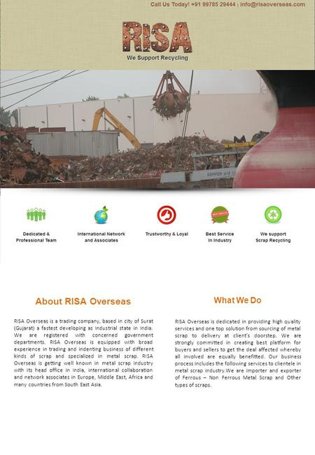About RISA Overseas What We Do RISA Overseas is a trading company, based in city of Surat (Gujarat) a fastest developing as Industrial state in India.