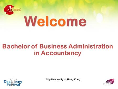 Welcome Bachelor of Business Administration in Accountancy City University of Hong Kong.