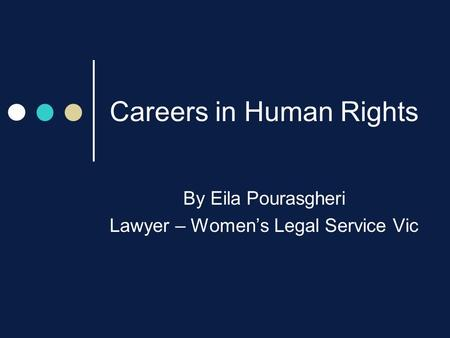 Careers in Human Rights By Eila Pourasgheri Lawyer – Women's Legal Service Vic.