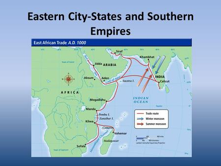 Eastern City-States and Southern Empires. Setting the Stage As early as the third century A. D., the kingdom of Aksum had taken part in an extensive trade.
