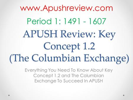 APUSH Review: Key Concept 1.2 (The Columbian Exchange) Everything You Need To Know About Key Concept 1.2 and The Columbian Exchange To Succeed In APUSH.