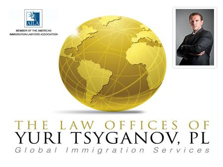 "EB-5 Foreign Investment ""Green Card For Sale"" The Law Offices of Yuri Tsyganov, PL 111 N. Pine Island Road Suite 205 Plantation, FL 33324 www.TsyganovLaw.com."