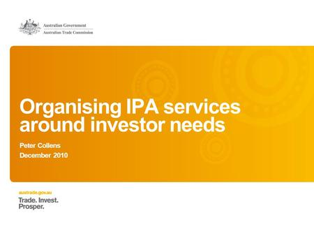 Organising IPA services around investor needs Peter Collens December 2010.