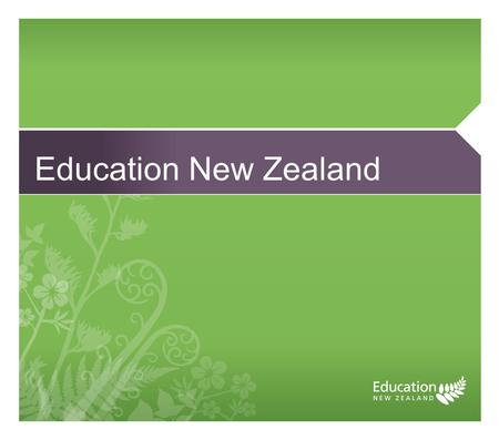 Education New Zealand. What we will cover How Education New Zealand was formed What guides us The start of our purpose and strategy development.