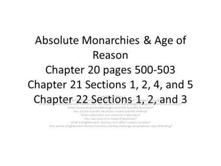 Absolute Monarchies & Age of Reason Chapter 20 pages 500-503 Chapter 21 Sections 1, 2, 4, and 5 Chapter 22 Sections 1, 2, and 3 Essential Questions What.