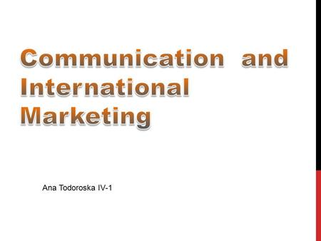 Ana Todoroska IV-1. WHAT MAKES A GOOD COMMUNICATOR ? I think an extensive vocabulary is one of the important factors for good communication. With extensive.