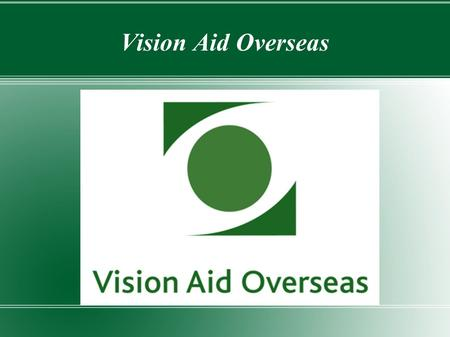 Vision Aid Overseas. VAO Vision, Mission & Objectives.