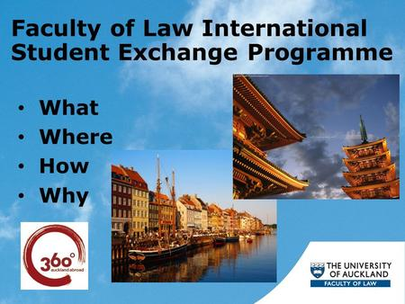 Faculty of Law International Student Exchange Programme What Where How Why.