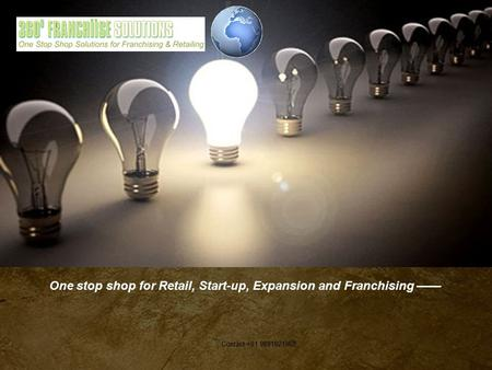 Contact +91 9891921969 One stop shop for Retail, Start-up, Expansion and Franchising ——