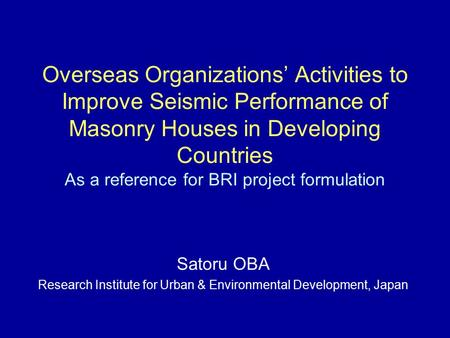Overseas Organizations' Activities to Improve Seismic Performance of Masonry Houses in Developing Countries As a reference for BRI project formulation.