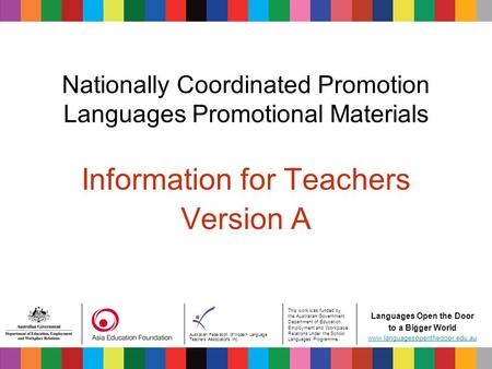 Australian Federation of Modern Language Teachers Associations Inc. This work was funded by the Australian Government Department of Education, Employment.