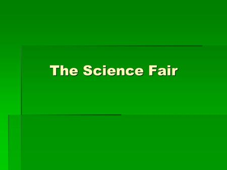 The Science Fair. humor WWWWhen you have a sense of humor, it means you enjoy telling and hearing about things that are funny. IIIIf people can.