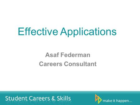 Effective Applications Asaf Federman Careers Consultant.