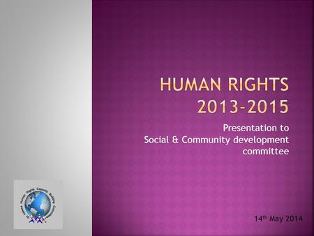 Presentation to Social & Community development committee 14 th May 2014.