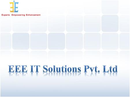 Experts Empowering Enhancement. 3EIT Solutions is ultimate destination for the outstanding desktop and web- based and database business applications.