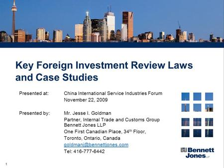 1 Key Foreign Investment Review Laws and Case Studies Presented at:China International Service Industries Forum November 22, 2009 Presented by:Mr. Jesse.