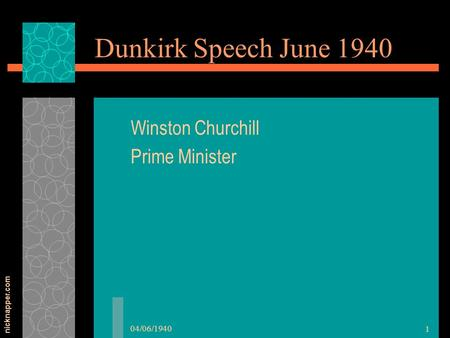 Nicknapper.com 04/06/1940 1 Dunkirk Speech June 1940 Winston Churchill Prime Minister.