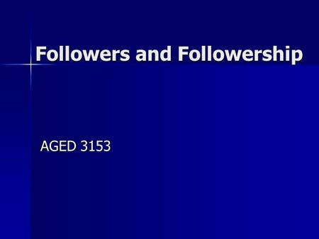 "Followers and Followership AGED 3153. Thought for the day… ""A river without a bank is a large puddle."" ~Ken Blanchard."
