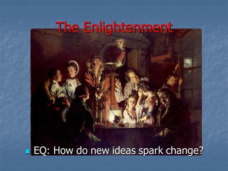The Enlightenment EQ: How do new ideas spark change?
