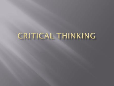 Critical Thinking.