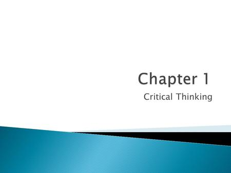 Chapter 1 Critical Thinking.