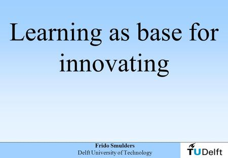Learning as base for innovating