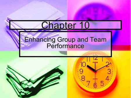 Chapter 10 Enhancing Group and Team Performance. Communication Principles Be aware of your communication Appropriately adapt your message to others Effectively.