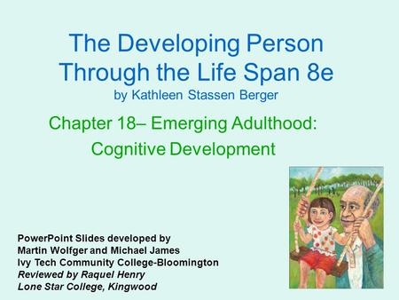 Chapter 18– Emerging Adulthood: Cognitive Development