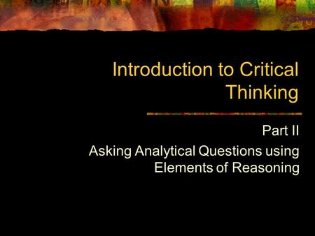 introduction to psychology critical thinking questions Research in critical thinking critical societies: thoughts from the past  critical thinking: basic questions & answers  critical thinking is the heart of well.