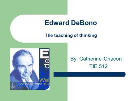 Edward DeBono The teaching of thinking