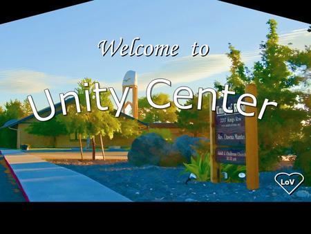 Welcome to Unity Center LoV 1.