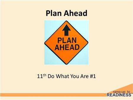 Plan Ahead 11 th Do What You Are #1. Objectives To continue the career planning process by identifying: – Your personality type – Careers that match your.
