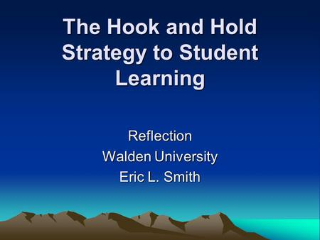 The Hook and Hold Strategy to Student Learning
