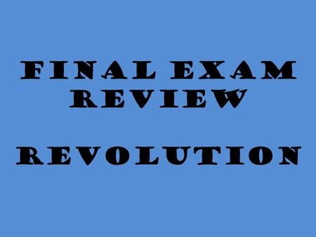Final Exam Review Revolution. Enlightenment Thinker What Enlightenment Thinker: - wrote the social contract - believes people will give up their own freedoms.