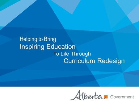 Helping to Bring InspiringEducation Inspiring Education To Life Through Curriculum Redesign.