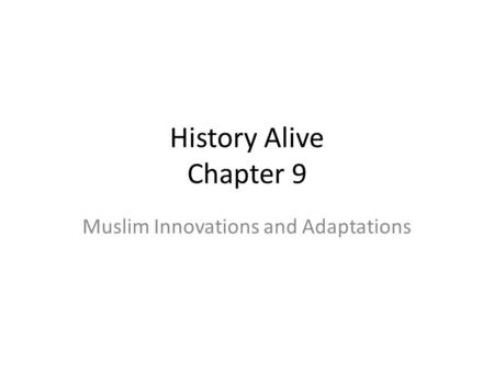 Muslim Innovations and Adaptations