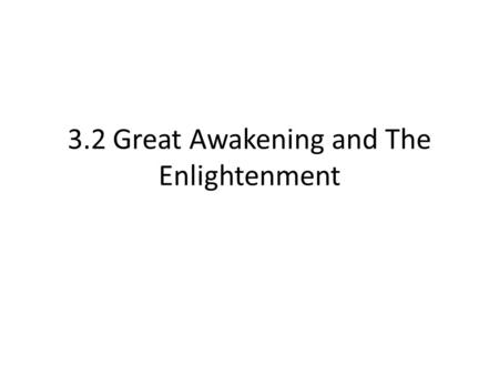3.2 Great Awakening and The Enlightenment