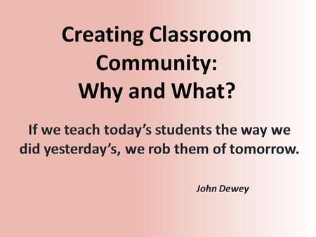 Creating Community in the Classroom MMSD Class: Winter 2015 Carla Hacker:  Kathy Hellenbrand: