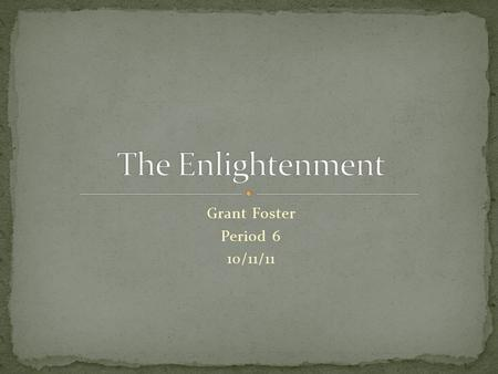Grant Foster Period 6 10/11/11. 1998 – To what extent did the Enlightenment express optimistic idea in the 18 th century Europe? Illustrate your answer.