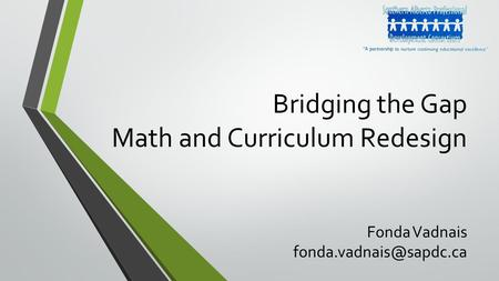 Bridging the Gap Math and Curriculum Redesign Fonda Vadnais