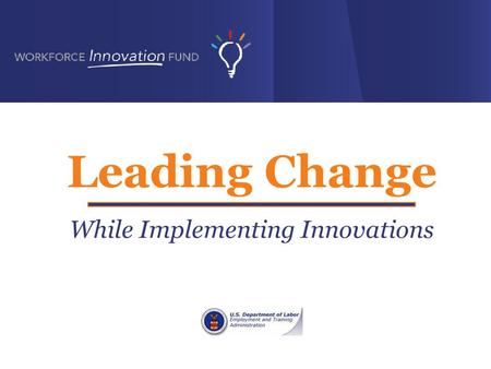 Leading Change While Implementing Innovations. Did you ever notice … some people just don't like change? 2.