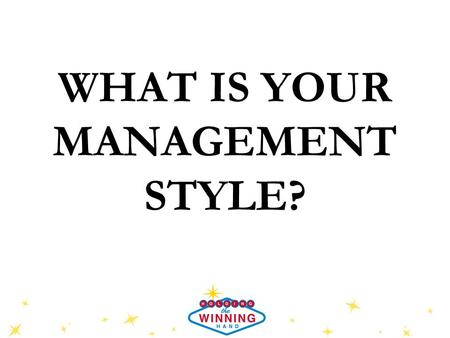 WHAT IS YOUR MANAGEMENT STYLE?. Learning Objectives Understand our behavior patterns are how we are perceived by others. Understand our unique personality.