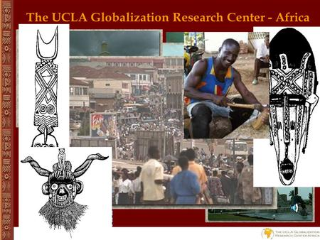 Curriculum Project The UCLA Globalization Research Center - Africa.