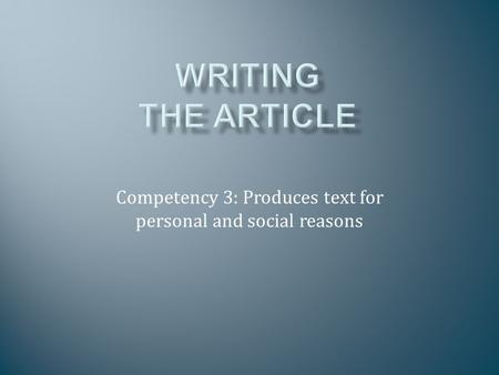 Competency 3: Produces text for personal and social reasons.