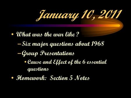 January 10, 2011 What was the war like ?
