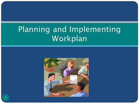 Planning and Implementing Workplan 1. What is Planning ? Planning is the process of mobilization of resources (human, financial & material) for achieving.