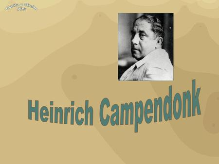Heinrich Campendonk, a German 'Expressionist' printmaker and painter, was born on November 03, 1889, at Krefeld, Germany. He completed his studies at.