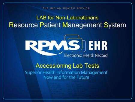 Accessioning Lab Tests LAB for Non-Laboratorians Resource Patient Management System.