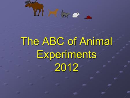 The ABC of Animal Experiments 2012. European competence FELASA categories A. Animal technicians A. Animal technicians